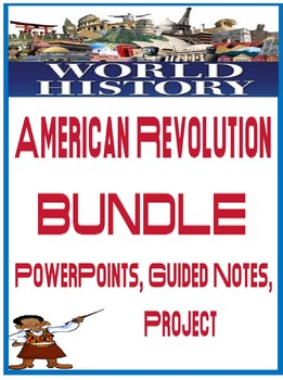 World  American Revolution Powerpoint, Fill in Notes,  Cau
