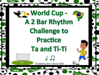 World Cup - A 2 Bar Rhythm Challenge Game to Practice Ta a