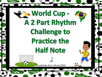 World Cup - A 2 Part Game to Practice the Half Note