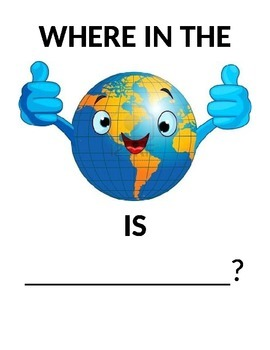 World Geography; Where in the World is _________?