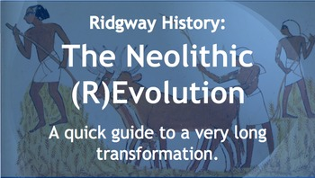 Ridgway History | World History Episode 3: The Neolithic R