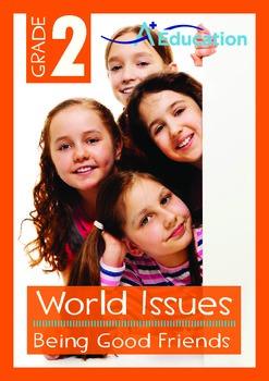 World Issues - Being Good Friends - Grade 2