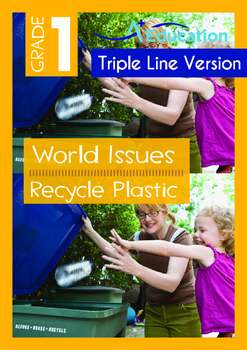 World Issues - Recycle Plastic (II) - Grade 1 ('Triple-Tra