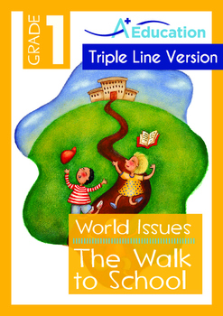 World Issues - The Walk to School - Grade 1 ('Triple-Track