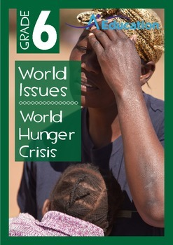 World Issues - World Hunger Crisis - Grade 6