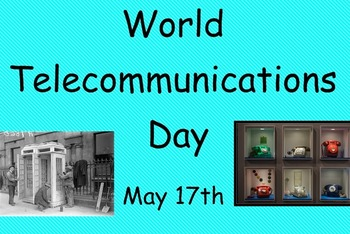 World Telecommunications Day - The History of Telephones