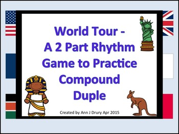 World Tour - A 2 Part Game for Practicing Compound Duple