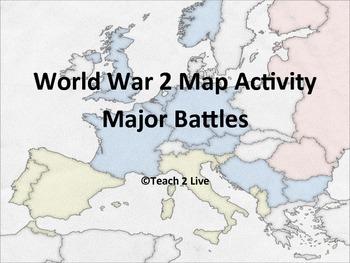World War 2 - Map Activity - Major Battles