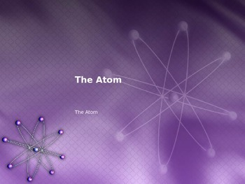 Periodic Table - The Atom