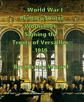 World War I Primary Source Worksheet: Signing the Treaty o