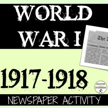 World War I Quick and Easy Newspaper Activity for 1917-1918