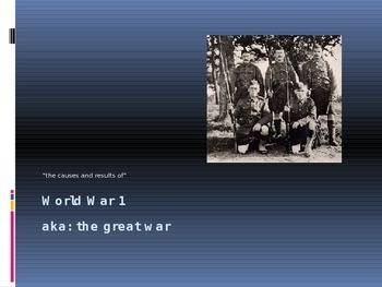 """World War I """"The Great War"""" Causes and Effects"""