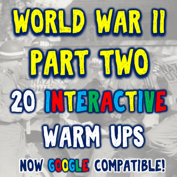 World War II 20 Bellringers Warm Ups - DBQ - Part Two