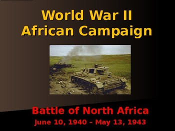 World War II - African Campaign - Battle of North Africa