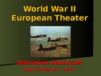 World War II - European Theater - Operation Gomorrah