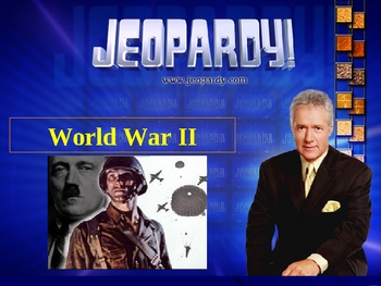 World War II JEOPARDY! Review Game