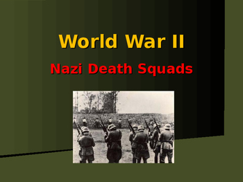 World War II - European Theater - Nazi Death Squads