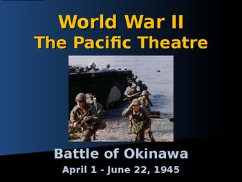 World War II - Pacific Theater - Battle of Okinawa