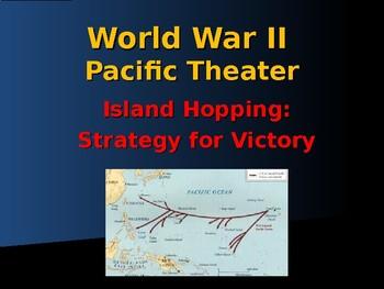 World War II - Pacific Theater - Island Hopping