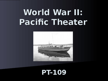 World War II -Pacific Theater - John Kennedy & PT-109