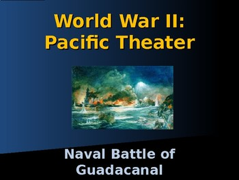 World War II - Pacific Theater - Naval Battle of Guadalcanal