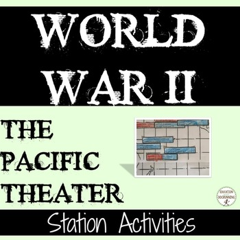 World War II Pacific Theater Station Activities for World