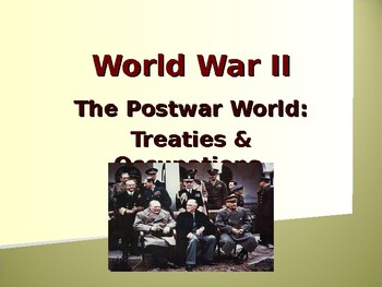 World War II - Postwar World: Treaties & Occupations