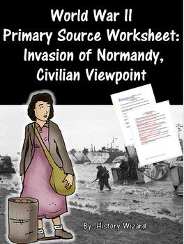 World War II Primary Source Worksheet: Invasion of Normand