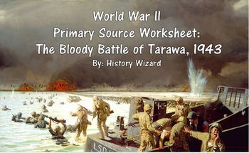 World War II Primary Source Worksheet: The Bloody Battle o