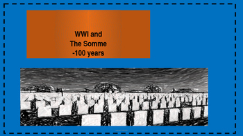 World War One and The Somme -100 Years