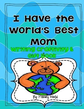 """Mother's Day """"World's Best Mom""""   Writing Craftivity & Gift Book"""