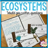 Would You Rather? Ecosystems Questions