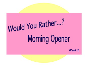 Would You Rather? Morning Opener - Week 2