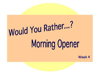 Would You Rather? Morning Opener - Week 4
