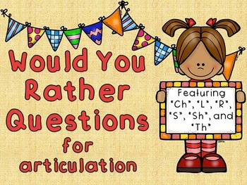 Would You Rather Questions for Articulation