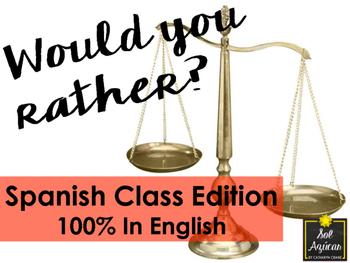 Would You Rather? Spanish Class Edition 100% English - Mid