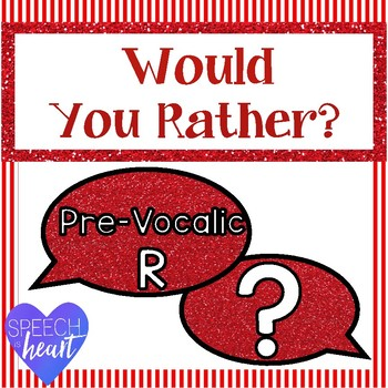 Would you rather... Prevocalic R
