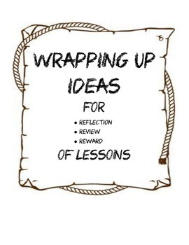 Wrapping Up Ideas For Reflection, Review, Reward Of Lesson