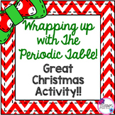 Wrapping up with The Periodic Table! Great Christmas Activity!