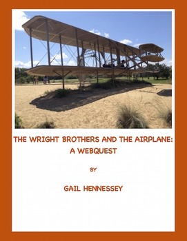 Wright Brothers and the Airplane:A Webquest/Extension Activities