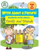 Write About a Picture! Family and Friends Visual Writing Prompts