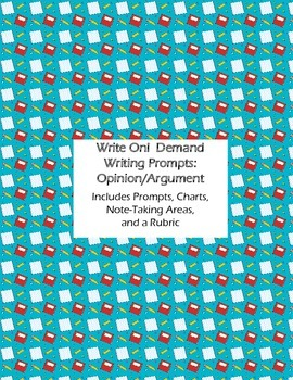 Write On!  Demand Writing Prompts: Opinion/Argument