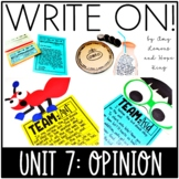 Write On!  Unit 7:  Opinion Writing with Persuasive and Le