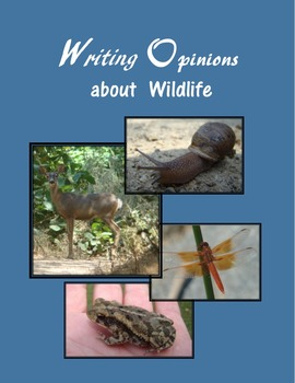 Write Opinions about Wildlife