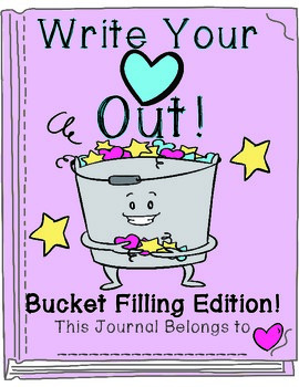 Write Your Heart Out! A Bucket Filling Notebook of 17 Writ