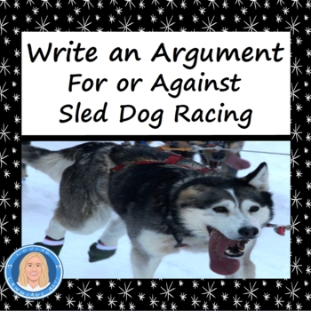 """Write an Argument: """"Sled Dog Racing,"""" Includes Information"""