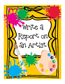 Write a Report on an Artist - For Elementary Students or S