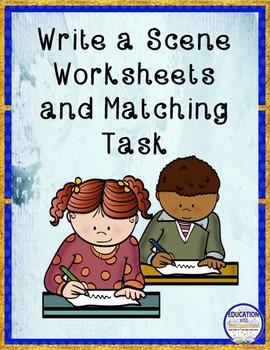 COMMUNITY Write a Scene Worksheets and Puzzle Matching Task