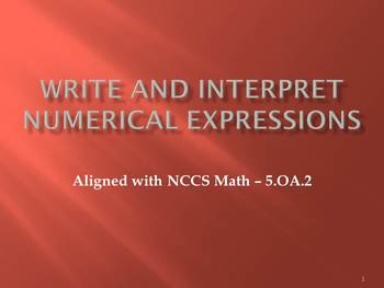 Write and Interpret Numerical Expressions Full Lesson Bund