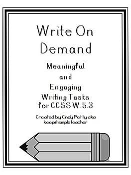 Write on Demand  CCSS W.4.3  W.5.3   W.6.3